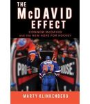The McDavid Effect: Connor McDavid and the New Hope for Hockey - Marty Klinkenberg