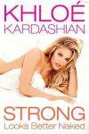 Strong Looks Better Naked - Khloé Kardashian