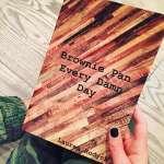 Brownie Pan Every Damn Day - Lauren Rodych