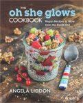 The Oh She Glows Cookbook - Angela Liddon