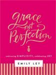 Grace Not Perfection - Emily Ley